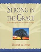 Strong in the Grace: Reclaiming the Heart of…