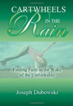 Cartwheels in the Rain: Finding Faith in the…