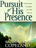 Copeland, Gloria: Pursuit of His Presence: Daily Devotional