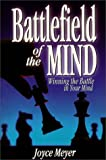 Meyer, Joyce: Battlefield of the Mind: How to Win the War in Your Mind