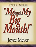 Meyer, Joyce: Me and My Big Mouth!