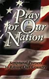 [???]: Pray for Our Nation: Scriptural Prayers to Revive Our Country