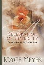 Celebration of Simplicity: Loving God and…