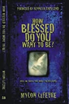How Blessed Do You Want to Be?: Make the…
