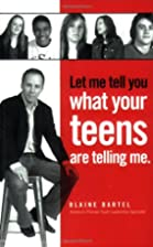 Let Me Tell You What Your Teens Are Telling…
