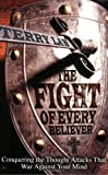 Law, Terry: The Fight of Every Believer: Conquering the Thought Attacks That War Against Your Mind