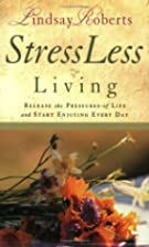Stressless Living: Release the Pressures of…
