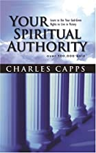 Your Spiritual Authority: Learn to Use Your…