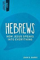 Hebrews: How Jesus Speaks into Everything by…