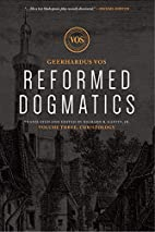 Reformed Dogmatics: Christology by…