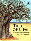 Bash, Barbara: Tree of Life : The World of the African Baobab
