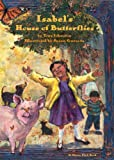 Johnston, Tony: Isabel's House of Butterflies (Sierra Club Books (Sierra))