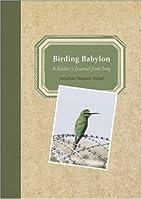 Birding Babylon: A Soldier's Journal from…