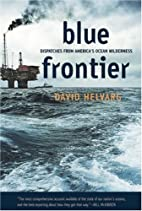 Blue Frontier: Dispatches from America's…
