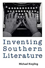 Inventing Southern Literature by Michael…