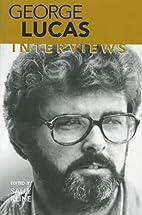 George Lucas: Interviews by George Lucas