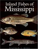 Ross, Stephen T.: The Inland Fishes of Mississippi
