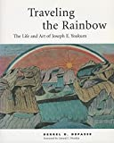 Depasse, Derrel B.: Traveling the Rainbow: The Life and Art of Joseph E. Yoakum
