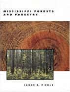 Mississippi forests and forestry by James E.…