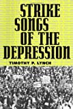 Lynch, Timothy P.: Strike Songs of the Depression