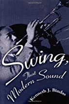 Swing, That Modern Sound by Kenneth J.…