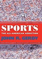 Sports: The All-American Addiction by John…