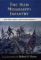 The 16th Mississippi Infantry : Civil War…