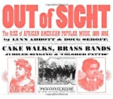 Abbott, Lynn: Out of Sight: The Rise of African American Popular Music, 1889-1895