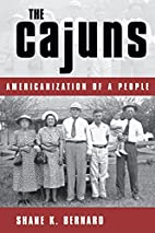 The Cajuns: Americanization of a People by…