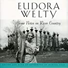 Some Notes on River Country by Eudora Welty