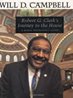 Robert G. Clark's Journey to the House: A…