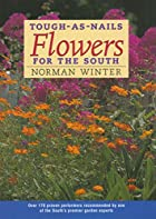 Tough-As-Nails Flowers for the South by…