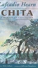 Chita: A Memory of Last Island by Lafcadio…