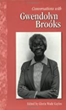 Conversations With Gwendolyn Brooks…