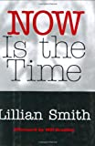Smith, Lillian Eugenia: Now Is the Time