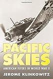 Klinkowitz, Jerome: Pacific Skies: American Flyers in World War II