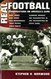 Norwood, Stephen H.: Real Football: Conversations On America's Game