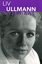Liv Ullman: Interviews by Robert Emmet Long