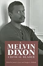 A Melvin Dixon Critical Reader by Justin A.…