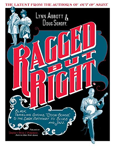 ragged-but-right-black-traveling-shows-coon-songs-and-the-dark-pathway-to-blues-and-jazz-american-made-music-hardcover