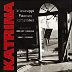 Katrina: Mississippi Women Remember by Sally…