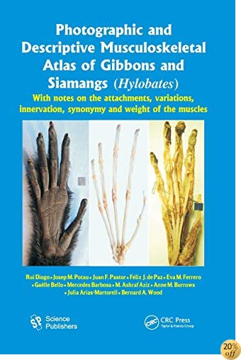 Photographic and Descriptive Musculoskeletal Atlas of Gibbons and Siamangs (Hylobates): With Notes on the Attachments, Variations, Innervation, Synonymy and Weight of the Muscles