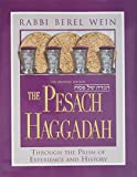 Wein, Berel: The Pesach Haggadah: Through the Prism of Experience and History The Orlofsky Edition