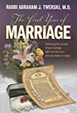Twerski, Abraham J.: The First Year of Marriage: Enhancing the Success of Your Marriage Right from the Start -- and Even before It Begins