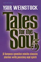 Tales for the Soul, Volume 5: A Famous…