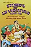 Grinvald, Zeev: Stories my grandfather told me: Memorable tales arranged according to the weekly sidrah (ArtScroll youth series)