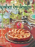 Fishbein, Susie: Kosher by Design: Picture Perfect Food for the Holidays &amp; Every Day