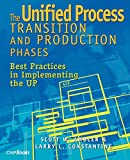 W. Ambler, Scott: The Unified Process Transition and Production Phases: Best Practices in Implementing the UP