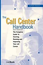 The Call Center Handbook: The Complete Guide…