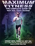 Smith, Stewart: Maximum Fitness: The Complete Guide to Cross Training